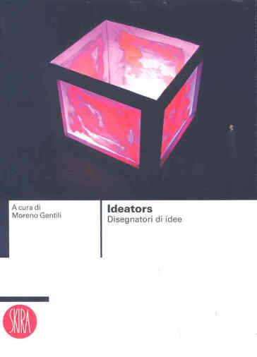 Ideators. Disegnatori di idee - M. Gentili  