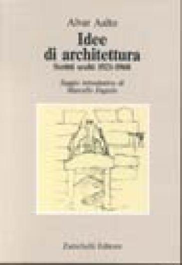 Idee di architettura scritti scelti 1921 1968 alvar Idee architettura