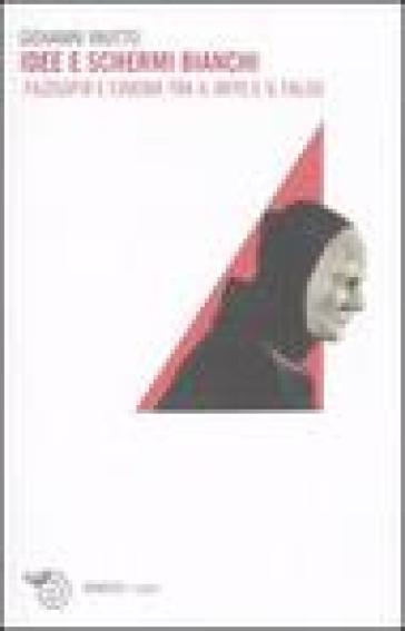 Idee e schermi bianchi. Filosofia e cinema tra il mito e il falso - Giovanni Invitto | Thecosgala.com
