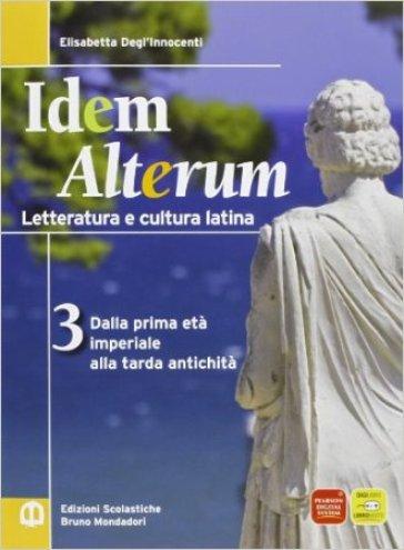 Idem alterum. Materiali per il docente. Per le Scuole superiori. 3: Letteratura e cultura latina - Elisabetta Degli Innocenti | Ericsfund.org