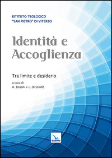 Identità e accoglienza. Tra limite e desiderio - L. Di Sciullo | Jonathanterrington.com