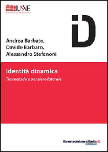 Identità dinamica. Tra metodo e pensiero laterale - Andrea Barbato pdf epub