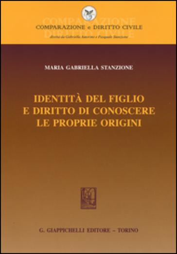 Identità del figlio e diritto di conoscere le proprie origini - M. Gabriella Stanzione | Rochesterscifianimecon.com