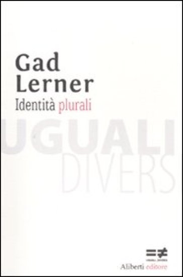 Identità plurali - Gad Lerner | Jonathanterrington.com