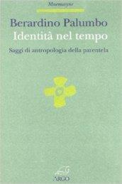Identità nel tempo. Saggi di antropologia della parentela