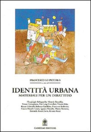 Identità urbana. Materiali per un dibattito