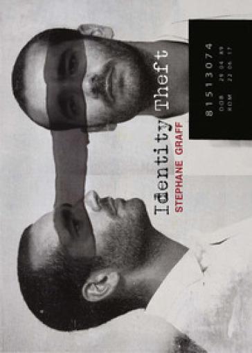 Identity Theft. Ediz. italiana e inglese - Stephane Graff | Jonathanterrington.com