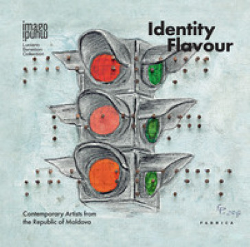 Identity flavour. Contemporary artists from the Republic of Moldova. Ediz. illustrata