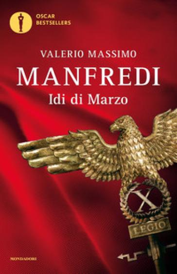 Idi di marzo - Valerio Massimo Manfredi |