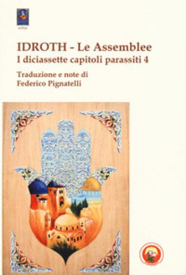 Idroth. Le assemblee. I diciassette capitoli parassiti - F. Pignatelli |