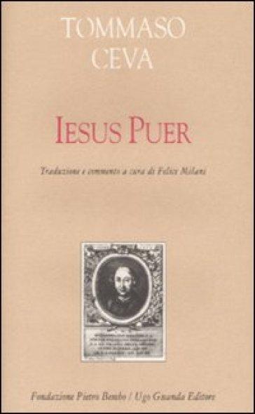 Iesus puer. Testo latino a fronte - Tommaso Ceva | Rochesterscifianimecon.com