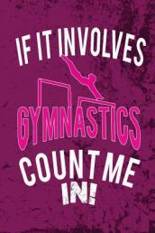 If It Involves Gymnastics Count Me in