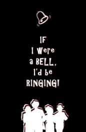 If I Were a Bell, I d Be Ringing!