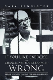 If You Like Exercise  Chances Are You Re Doing It Wrong