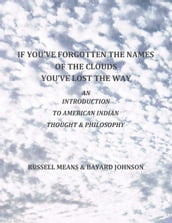 If You ve Forgotten The Names Of The Clouds, You ve Lost Your Way