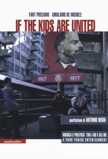 If the kids are united. Musica e politica tra i Sessanta e gli Ottanta - Fant Precario | Rochesterscifianimecon.com