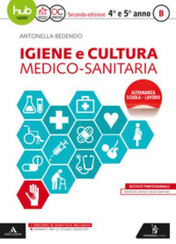 Igiene e cultura medico sanitaria. Per gli Ist. professionali. Con e-book. Con espansione online. B. - Antonella Bedendo |
