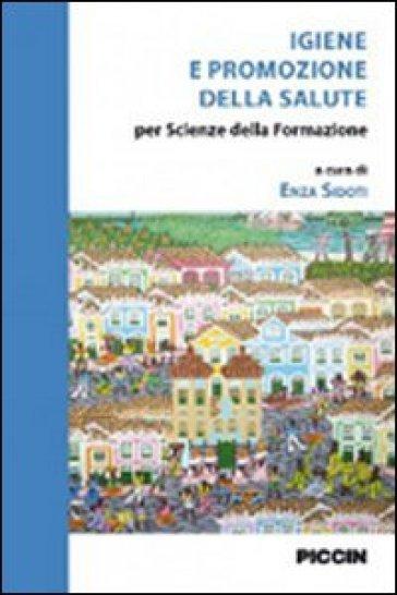 Igiene e promozione della salute. Per scienze della formazione - Enza Sidoti  