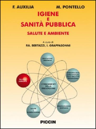 Igiene e sanità pubblica. Salute e ambiente - F. Auxilia |
