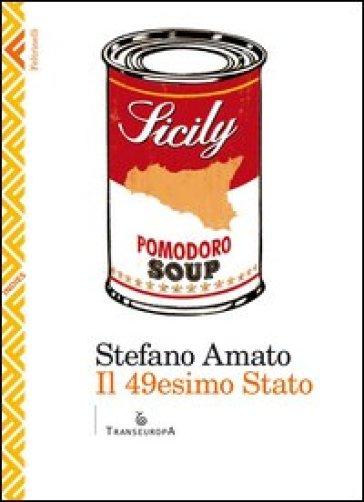Il 49esimo Stato - Stefano Amato |