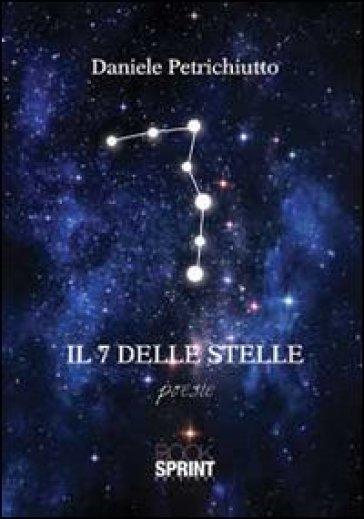 Il 7 delle stelle - Daniele Petrichiutto |