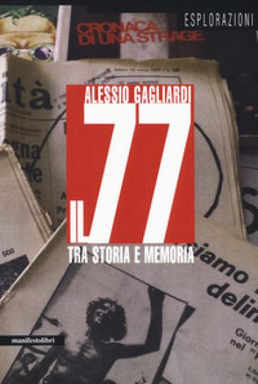 Il 77 tra storia e memoria - Alessio Gagliardi | Kritjur.org
