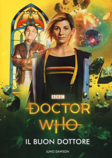 Il Buon Dottore. Doctor Who - Juno Dawson | Ericsfund.org