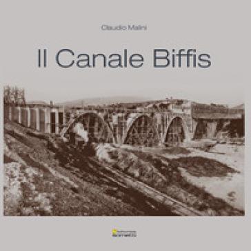Il Canale Biffis - Claudio Malini  