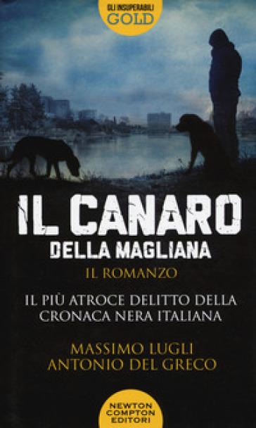 Il Canaro della Magliana - Massimo Lugli |