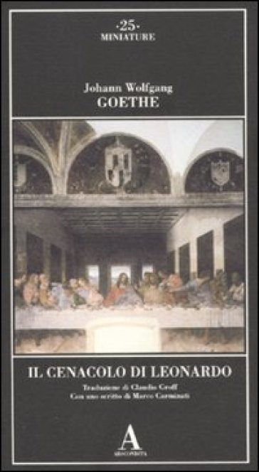 Il cenacolo di leonardo johann wolfgang goethe libro for Il cenacolo bagno di romagna