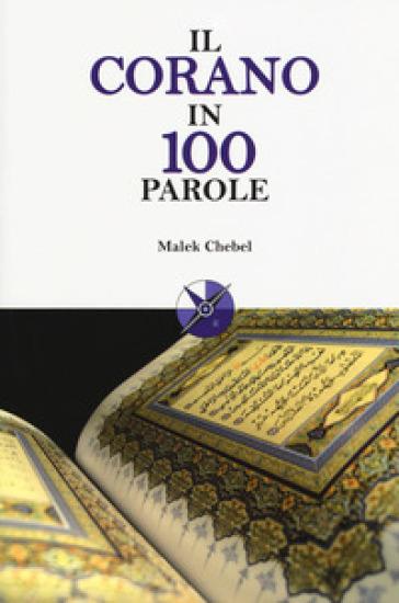 Il Corano in 100 parole - Malek Chebel | Kritjur.org