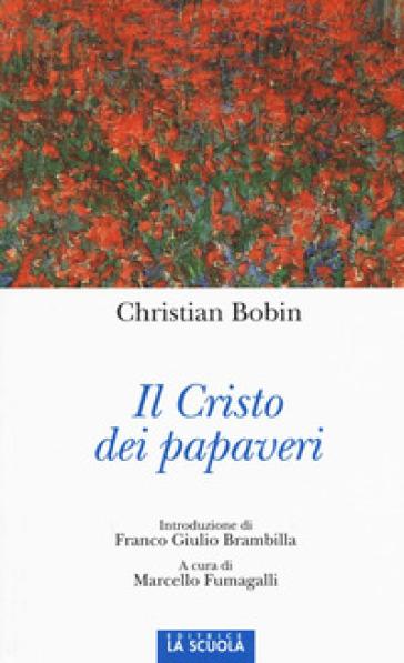 Il Cristo dei papaveri - Christian Bobin |