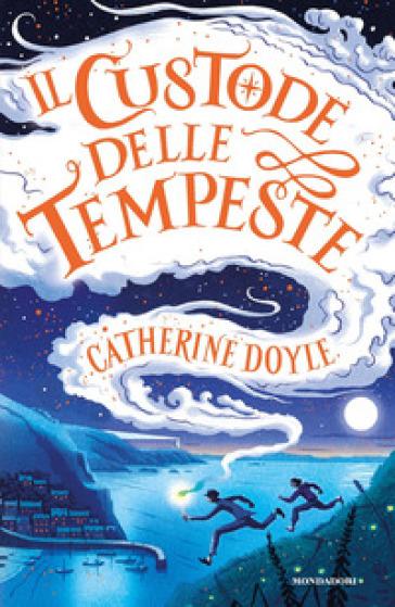 Il Custode delle tempeste - Catherine Doyle  