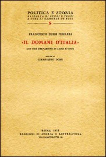 «Il Domani d'Italia» e altri scritti del primo dopoguerra (1919-1926) - Francesco L. Ferrari |