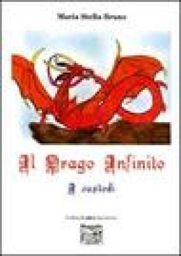 Il Drago Infinito - M. Stella Bruno | Rochesterscifianimecon.com