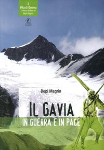 Il Gavia in guerra e in pace - Bepi Magrin | Rochesterscifianimecon.com