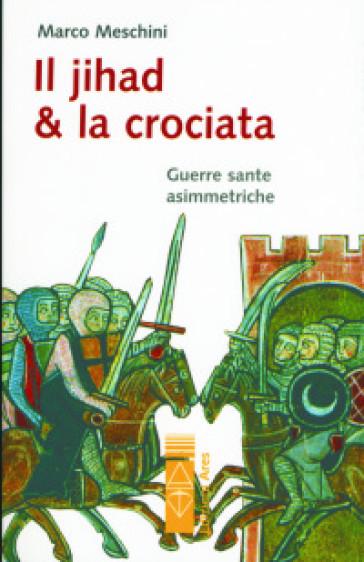 Il Jihad e la Crociata