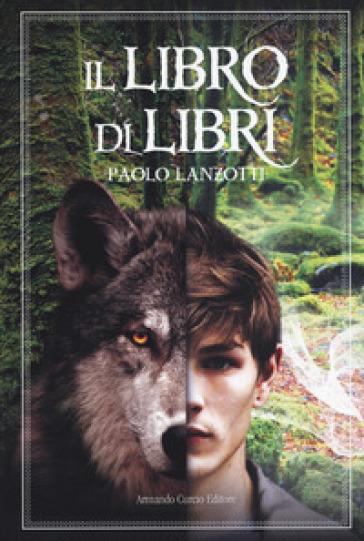 Il Libro di Libri - Paolo Lanzotti   Rochesterscifianimecon.com