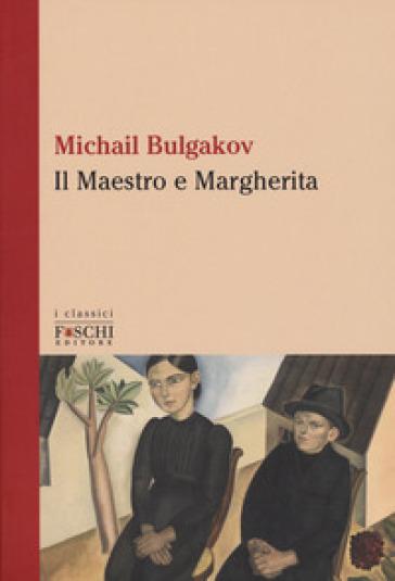 Il Maestro e Margherita - Michail Afanas'evic Bulgakov |