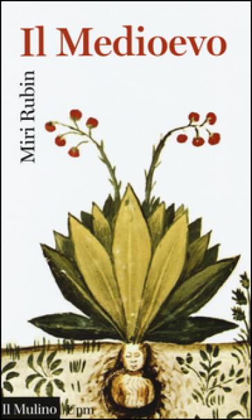 Il Medioevo - Miri Rubin  