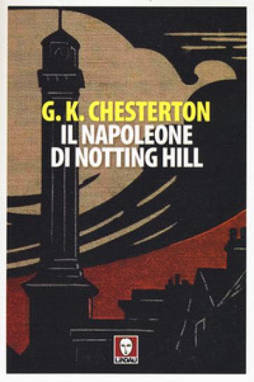 Il Napoleone di Notting Hill - Gilbert Keith Chesterton  