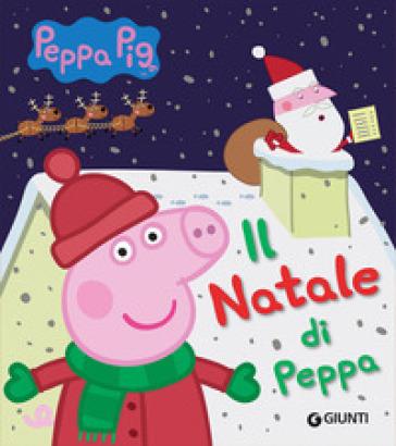 Peppa Pig Natale.Il Natale Di Peppa Pig Silvia D Achille Libro Mondadori Store