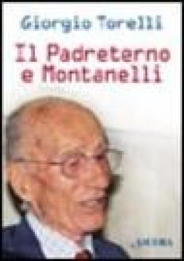 Il Padreterno e Montanelli - Giorgio Torelli pdf epub