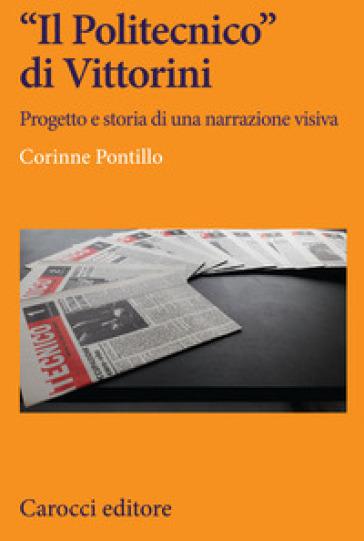 «Il Politecnico» di Vittorini. Progetto e storia di una narrazione visiva - Corinne Pontillo pdf epub