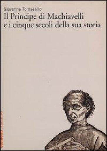 «Il Principe» di Machiavelli e i cinque secoli della sua storia - Giovanna Tomasello | Thecosgala.com