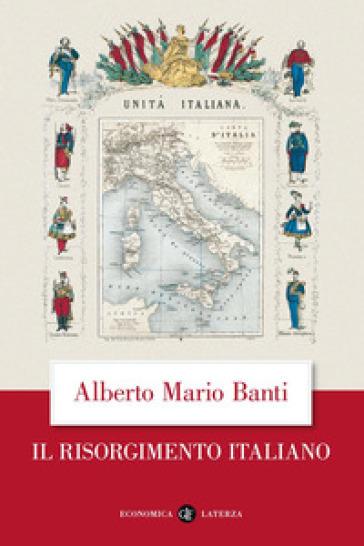 Il Risorgimento italiano - Alberto Mario Banti  