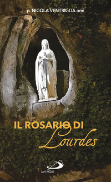 Il Rosario di Lourdes - Nicola Ventriglia | Thecosgala.com
