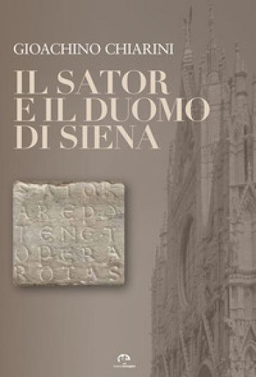Il Sator e il Duomo di Siena - Gioachino Chiarini   Rochesterscifianimecon.com