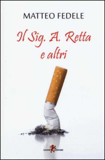 Il Sig. A. Retta e altri - Matteo Fedele  
