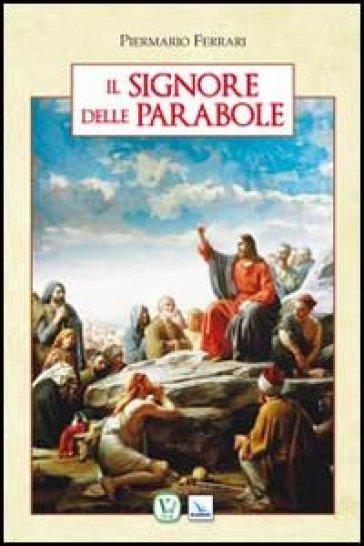 Il Signore delle parabole - Piermario Ferrari  